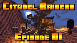 Minecraft CTM Citadel Raiders Ep 01 Minecraft Blog Post