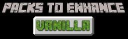 Packs To Enhance: Vanilla (Optifine Required) Minecraft Blog Post
