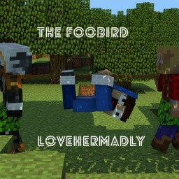 The Foobird- lovehermadly Minecraft Blog Post