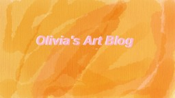 olivia's art blog lol Minecraft Blog Post