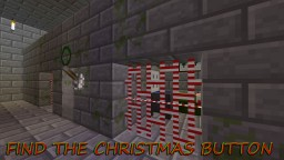 FIND THE CHRISTMAS BUTTON Minecraft Map & Project