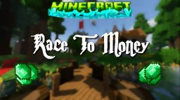 Race To Money [1.12.2] Minecraft Project