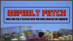 Default Patch | Fixes Ugly Vanilla Blocks | FPS+ | Updated to 1.13! Minecraft Texture Pack