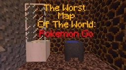 The Worst Map of The World - Pokemon Go Minecraft Map & Project