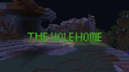 The hole home. Minecraft Project