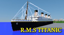 R.M.S Titanic 2018 Minecraft Project