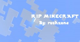 RIP Minecraft | A look at the evolution of Minecraft and how it changed for the worse... Minecraft Map & Project