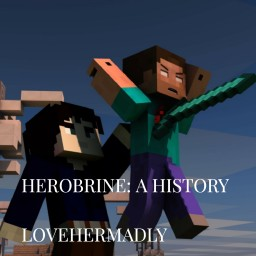 Herobrine: A History- lovehermadly Minecraft Blog Post