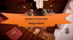 Realistic 3D Guns Pack - Shotguns! Minecraft Project