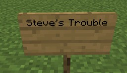 Steve's Trouble Minecraft Map & Project