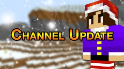 Channel Update 2018! Minecraft Blog Post