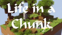 Life in a Chunk Minecraft Map & Project
