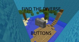 Find the Diverse Buttons - Abandoned Minecraft Map & Project