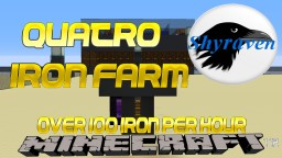 Quatro Iron Farm (Ideal for small community servers) Minecraft Project