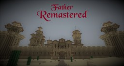 Father Remastered v1.02 Minecraft Map & Project