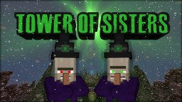 Minecraft PC Tower Of Sisters 1.11.2 Minecraft Project