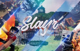Slayr: A Brief History of Slayrs Minecraft Map & Project