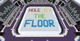 Hole In The Floor (a multiplayer minigame) Minecraft Project