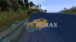 The Last Human Survival Map Minecraft Map & Project