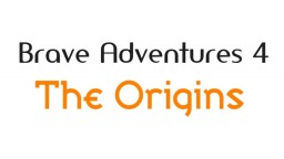 Brave Adventures 4: The Origins Minecraft Map & Project