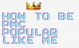 How to Be PMC Popular Like Me Minecraft