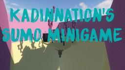 KadinNation`s Sumo Minigame! Minecraft Project