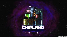 CHIPLAND Minecraft Map & Project