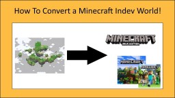 How to convert a Minecraft Indev world to any version you want! Minecraft Blog Post