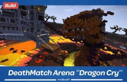 DeathMatch Arena ''Dragon Cry'' Minecraft Project