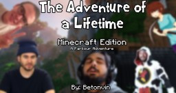 The Adventure of a Lifetime: Minecraft Edition Minecraft
