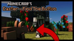 Easter Find The Button [1.12.2+] [15+ Levels] (Pat and Jen) Minecraft Map & Project