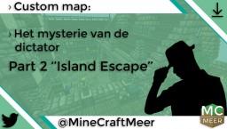 """MineCraftMeer   › Het mysterie van de dictator   Part 2 ''Island Escape"""" [Custommap] Minecraft Map & Project"""
