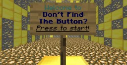 Don't Find The Button? Minecraft Map & Project
