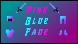 Blue Pink Fade 1.8 - 1.12.2 Minecraft Texture Pack