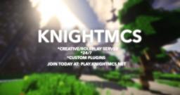 KnightMCS [Creative] [Roleplay] [WorldEdit/VoxelSniper] [24/7] Minecraft Server