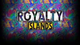 Royalty Islands Factions and Survival Minecraft Server