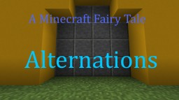 Alternations Chapter 2: A Minecraft fairy Tale (All Ages) (1.12) Minecraft Map & Project