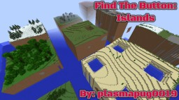 Find The button: Islands Minecraft Map & Project