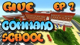 MINECRAFT COMMAND BLOCK SCHOOL EP: 7 - Give Tutorial 2018 Minecraft Map & Project