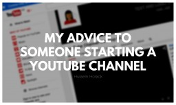 My Advice to Someone Starting a YouTube Channel Minecraft Blog