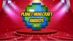 Planet Minecraft Awards 2017 Minecraft Blog