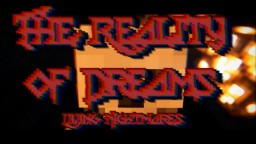 The Reality of Dreams Chapter 2: Living Nightmares Minecraft