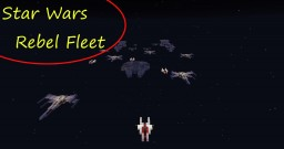 Star Wars Rebel Fleet Minecraft Map & Project