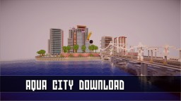 Aqua City Insane City w Download Minecraft Map & Project