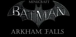 Batman: Arkham Falls Minecraft Map & Project