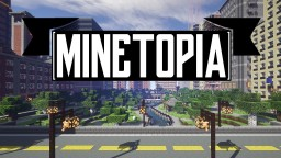 Minetopia (1:1 Scale CIty) Minecraft Project