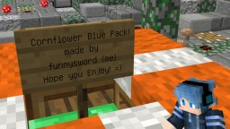 Minecraft Texture Pack | Cornflower Blue | Made by funnysword (me). Minecraft Map & Project