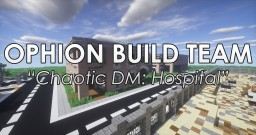 Chaotic DM: Hospital Minecraft Map & Project