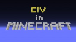 Civ in Minecraft v1.7 Minecraft Map & Project