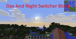Day and Night Switcher Minecraft Mod